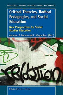 Critical Theories  Radical Pedagogies  and Social Education