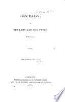 Dan Daisy  or  the Lady and the Sweep  a Romaunt  in verse   By Jon