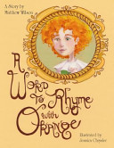 A Word to Rhyme with Orange Way To Court A Girl Is To