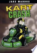 Jake Maddox: Kart Crash New To Go Kart Racing Unfortunately He Had
