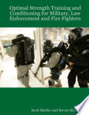 Optimal Strength Training and Conditioning for Military  Law Enforcement and Fire Fighters