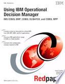 Using Ibm Operational Decision Manager Ims Cobol Bmp Cobol Dlibatch And Cobol Mpp