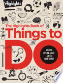 The Highlights Book of Things to Do Book PDF