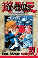 Yu-Gi-Oh!: Duelist, Vol. 21 : of alcatraz, jonouchi faces marik, the...