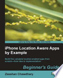 IPhone Location Aware Apps by Example   Beginners Guide