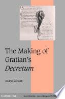 The Making of Gratian s Decretum
