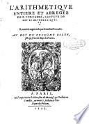 L  arithmetique entiere et abregee de P  Forcadel  lecteur du roy ez mathematiques  Reueu     augment  e par le mesme Forcadel