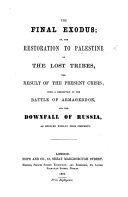 download ebook the final exodus; or, the restoration to palestine of the lost tribes, the result of the present crisis, etc pdf epub