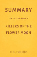 download ebook summary of david grann's killers of the flower moon by milkyway media pdf epub