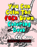 You Can Calm the F Ck Down Coloring Book
