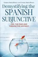 Demystifying The Spanish Subjunctive