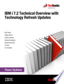 IBM i 7 2 Technical Overview with Technology Refresh Updates