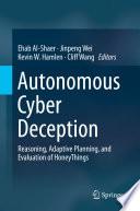 Autonomous Cyber Deception