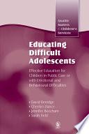 Educating Difficult Adolescents