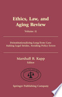 Ethics, Law, And Aging Review, Volume 11 : reliance on institutional forms of long-term...