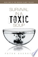 Survival In A Toxic Soup