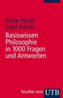 Basiswissen Philosophie in 1000 Fragen und Antworten