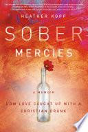 Sober Mercies Book PDF