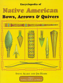 Encyclopedia of Native American Bows, Arrows & Quivers: Northeast, southeast, and midwest