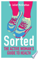 Ebook Sorted: The Active Woman's Guide to Health Epub Juliet McGrattan Apps Read Mobile