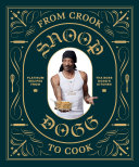 From Crook To Cook : recipe book from tha dogg: you've seen...