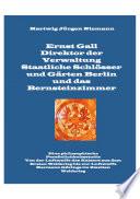 Ernst Gall Direktor der Verwaltung Staatliche Schlösser und Gärten Berlin und das Bernsteinzimmer