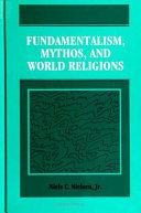 Fundamentalism, Mythos, and World Religions