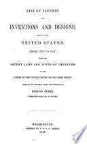 List of Patents for Inventions and Designs, Issued by the United States, from 1790 to 1847 (etc.)
