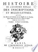 Histoire de l Acad  mie Royale des Inscriptions et Belles Lettres depuis son   tablissement