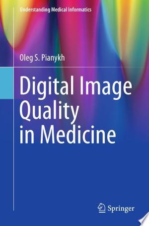 Digital Image Quality in Medicine - ISBN:9783319017600