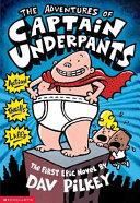 The Adventures of Captain Underpants: An Epic Novel