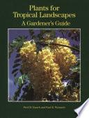 Plants for Tropical Landscapes Plants For Tropical Landscapes Plants Are Organized By