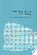 ICT  Pedagogy and the Curriculum