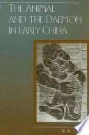 Animal and the Daemon in Early China  The