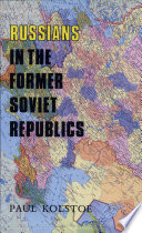 Russians in the Former Soviet Republics