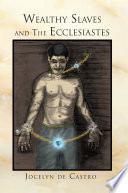 Wealthy Slaves and The Ecclesiastes