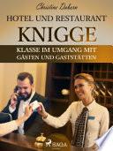 Hotel- und Restaurant-Knigge - Klasse im Umgang mit Gästen und Gaststätten