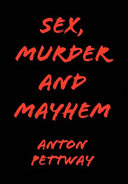 Sex  Murder and Mayhem