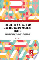 The United States  India and the Global Nuclear Order