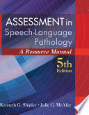 Assessment in Speech Language Pathology  A Resource Manual