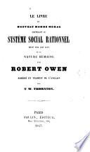 Le Livre du Nouveau Monde Moral ... Abrégé et traduit de l'anglais par T. W. Thornton