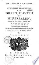 Natuurlyke historie of mitv erige Beschryving der Dieren Planten etc