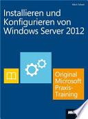 Installieren und Konfigurieren von Windows Server 2012   Original Microsoft Praxistraining