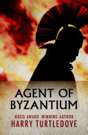 Agent of Byzantium A Spy Takes On The