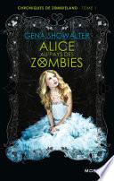 Alice Au Pays Des Zombies : cessé de me croire au...