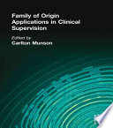 Family of Origin Applications in Clinical Supervision