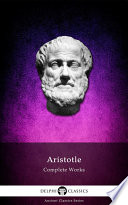Delphi Complete Works of Aristotle  Illustrated