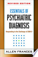 Essentials Of Psychiatric Diagnosis Revised Edition