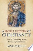 A Secret History of Christianity Book PDF