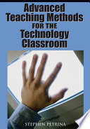 Advanced Teaching Methods for the Technology Classroom The New Challenges Of Technology In The Classroom